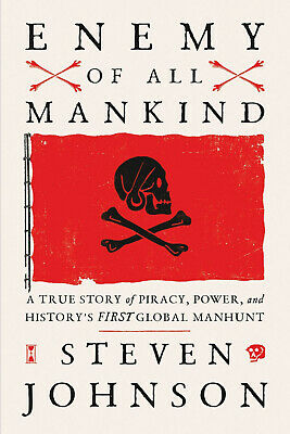 Enemy of All Mankind A True Story of Piracy Power and Historys First Global M