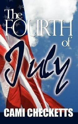 The Fourth of July by Cami Checketts