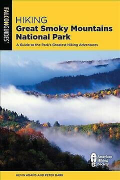 Hiking Great Smoky Mountains National Park  A Guide to the Parks Greatest H-