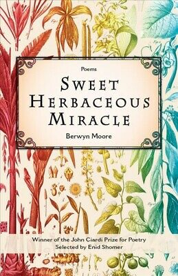 Sweet Herbaceous Miracle Paperback by Moore Berwyn Like New Used Free shi-