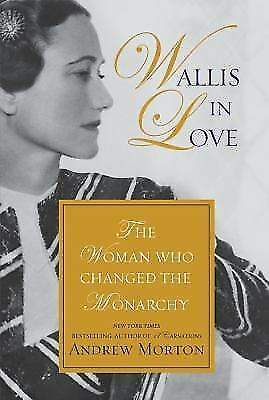 Wallis in Love  The Untold Life of the Duchess of Windsor the Woman Who Change