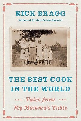 The Best Cook in the World  Tales and Recipes from My Mommas Table by Rick Bra
