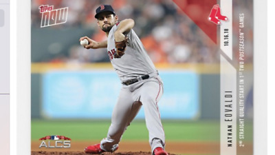 2018 TOPPS NOW ALCS CARD GAME 3 RED SOX NATHAN EOVALDI 895 2nd QUALITY START