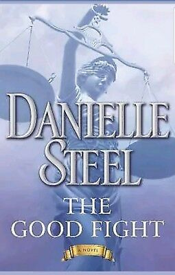 The Good Fight  A Novel by Danielle Steel 2018 Hardcover