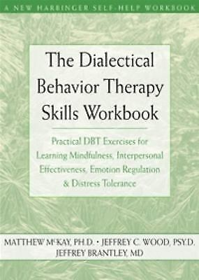 The Dialectical Behavior Therapy Skills Workbook  Practical DBT PAPERBACK