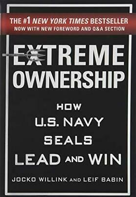 Extreme Ownership How U-S- Navy Seals Lead and Win Paperback
