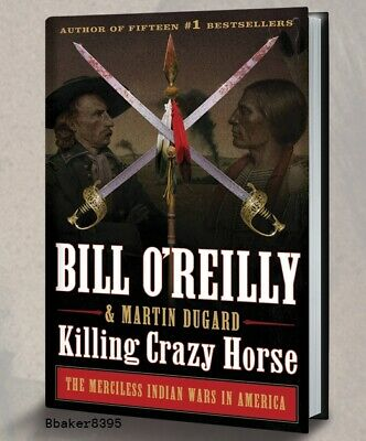 ✔ NEW Killing Crazy Horse by Bill OReilly  Hardcover - Jacket First Edition