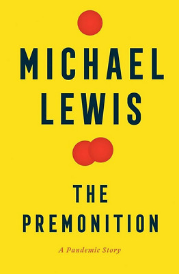 The Premonition A Pandemic Story by Michael Lewis 🔥