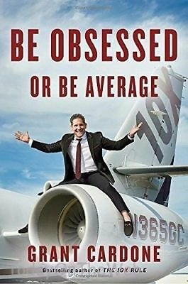 Be Obsessed or Be Average  by Grant Cardone  Hardcover