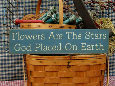 Flowers Are The Stars God Placed On Earth rustic farmhouse painted wood sign