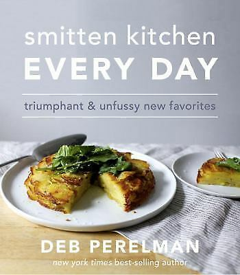 Smitten Kitchen Every Day Triumphant and Unfussy New Favorites Hardcover