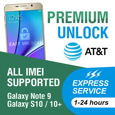 AT-T PREMIUM UNLOCK CODE SERVICE FOR AT-T SAMSUNG GALAXY S10 S10- S10e NOTE 9 S9