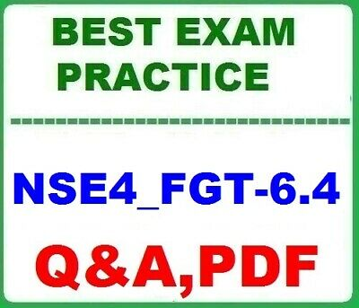 NSE4-FGT-6-4 Fortinet NSE 4 - FortiOS 6-4 - Best Exam Practice Q-A