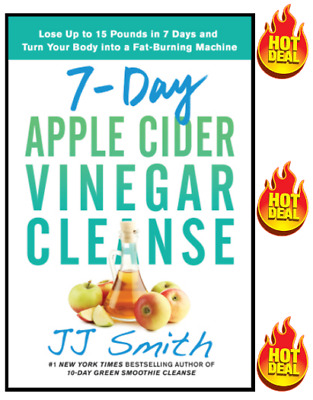 7-Day Apple Cider Vinegar Cleanse Lose Up to 15 Pounds in 7 Days Digital