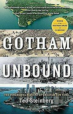 Gotham Unbound  The Ecological History of Greater New York Ted Steinberg