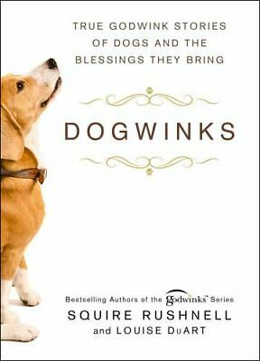 DogWinks True Godwink Stories of Dogs Hardcover 2021