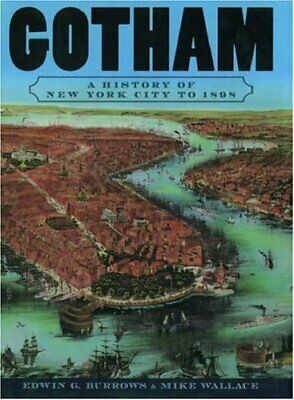 Gotham  A History of New York City to 1898 Paperback Edwin G- Burrows
