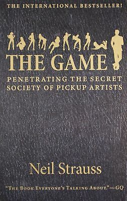 Game  Penetrating The Secret Society Of Pickup Artists Paperback by Strauss-
