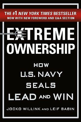 Extreme Ownership How U-S Navy SEALs Lead and WinNew ED- by Jocko W