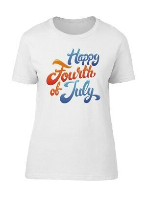 Happy Fourth Of July Cool Font Womens Tee -Image by Shutterstock