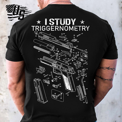 I Study Triggernometry Gun T-Shirt Fathers Day Gift Mens T Shirt
