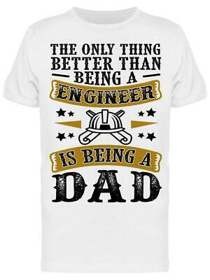 Fathers Day Quote Engineer Dad Tee Mens -Image by Shutterstock