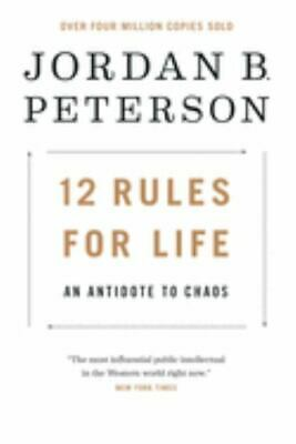 12 Rules for Life An Antidote to Chaos by Peterson Jordan B-