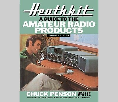 NEW Third Edition - Heathkit A Guide to the Amateur Radio Products by WA7ZZE
