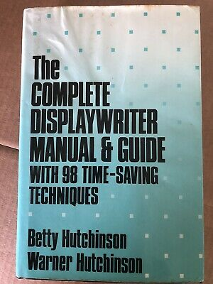 1986 Complete Displaywriter Manual And Guide With 98 Time Saving Techniques