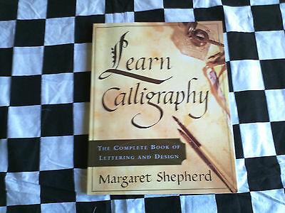 Learn Calligraphy  The Complete Book of Lettering and Design by Margaret-