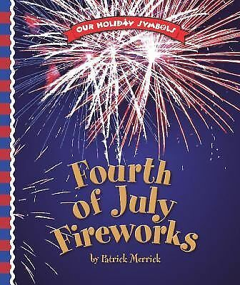 Fourth of July Fireworks Our Holiday Symbols-ExLibrary