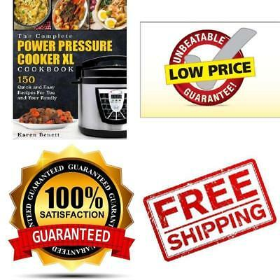 The Complete Power Pressure Cooker XL Cookbook 150 Quick and Easy Recipes For Y