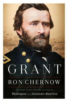 Grant by Ron Chernow 2017 Hardcover