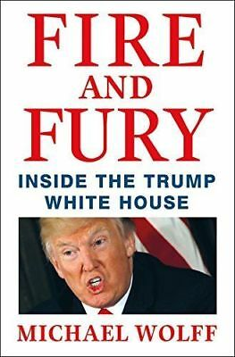 Fire and Fury  Inside the Trump White House by Michael Wolff 2018 Hardcover