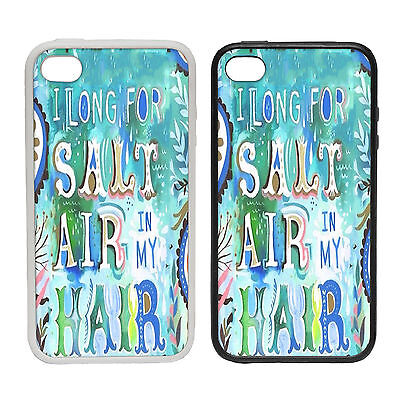 I LONG FOR SALT AIR IN MY HAIR RUBBER AND PLASTIC PHONE COVER CASE