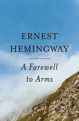 A Farewell To Arms by Hemingway Ernest