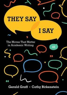 They Say  I Say The Moves That Matter in Academic Writing Fourth Edition
