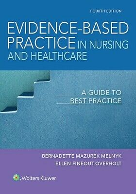 Evidence-Based Practice in Nursing - Healthcare A Guide to Best Practice 4th Ed