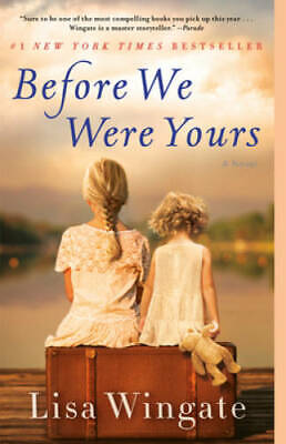 Before We Were Yours A Novel - Paperback By Wingate Lisa - VERY GOOD