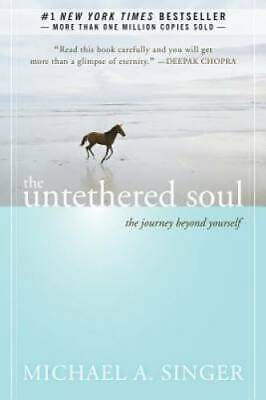The Untethered Soul The Journey Beyond Yourself - Paperback - GOOD