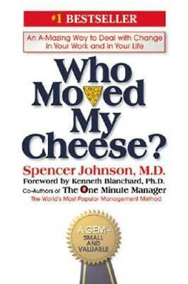 Who Moved My Cheese An Amazing Way to Deal with Change in Your Wor - VERY GOOD