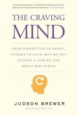 The Craving Mind: From Cigarettes to Smartphones to Love â?? Why We  - VERY GOOD