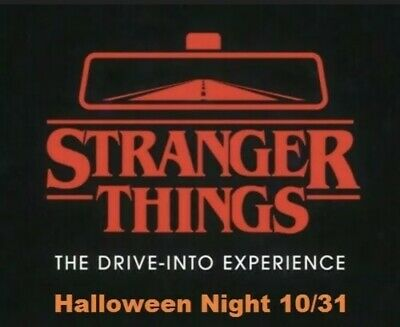 Stranger things - The Drive Into Experience Ticket HALLOWEEN NIGHT 1031 745pm