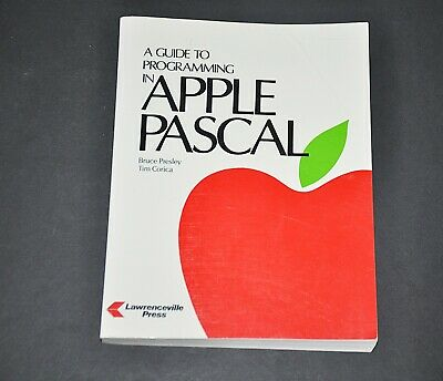 A Guide To Programming In APPLE PASCAL 1st Edition