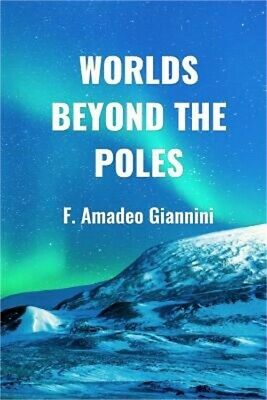 Worlds Beyond the Poles Physical Continuity of the Universe Paperback or Softb