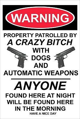 Warning Property Patrolled by a Crazy Bitch 8 x 12 Aluminum Sign