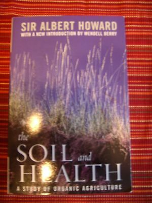The Soil and Health  A Study of Organic Agriculture by-