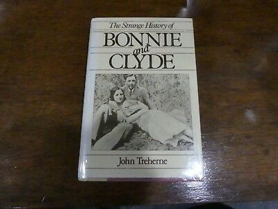 The Strange History of Bonnie and Clyde by Treherne HB