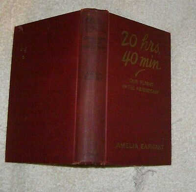 AMELIA EARHART  20 HRS 40 MIN OUR FLIGHT IN THE FRIENDSHIP  1928 1st ed  Photos