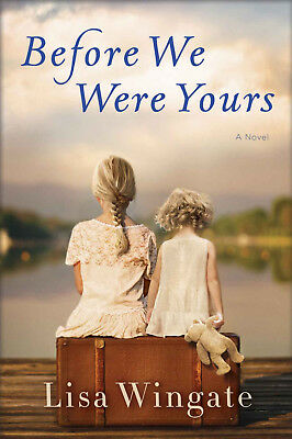 Before We Were Yours by Lisa Wingate 2017 eBooks
